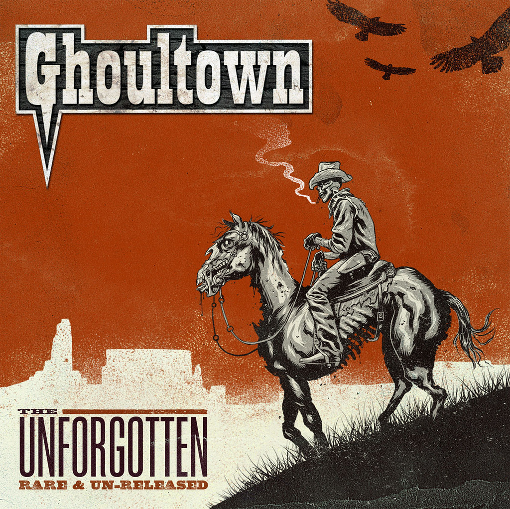 GHOULTOWN: The Unforgotten (Rare and Unreleased) (Angry Planet 2012)