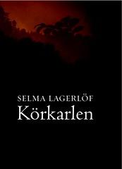 Körkarlen. Berättelse av Selma Lagerlöf
