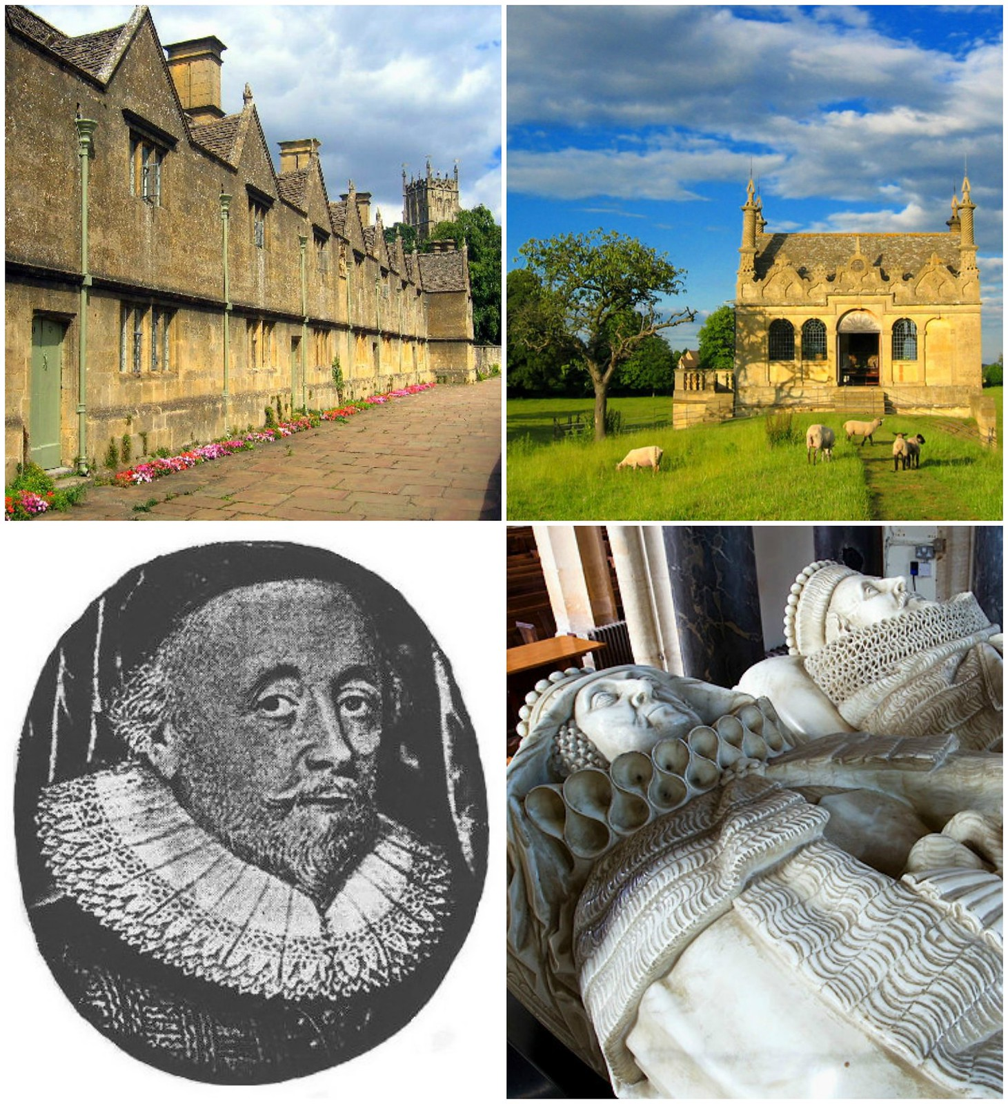 Clockwise from top left: Almshouses donated to some of the village's poor folk by Baptist Hicks, 1st Viscount Campden; the banqueting hall is all that remains of Viscount Hicks's country mansion in Chipping Campden; Viscount Hicks; Viscount Hicks and his wife at rest in St James's church, Chipping Campden