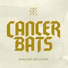 220px-Cancer_Bats_-_Dead_Set_on_Living_cover