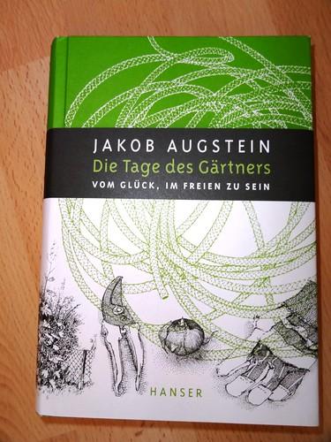 Jakob Augstein Die Tage des Gärtners