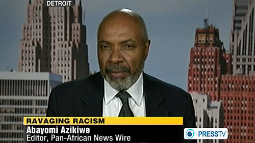 Abayomi Azikiwe, editor of the Pan-African News Wire, was featured on Press TV News Analysis on April 3, 2012 discussing the state of race relations in the United States. The murder of Trayvon Martin illustrates the legacy of national oppression. by Pan-African News Wire File Photos