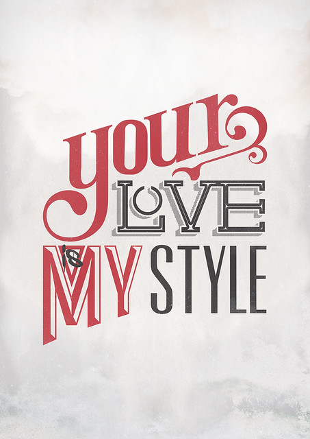 YOUR LOVE IS MY STYLE by SNACK DESIGN