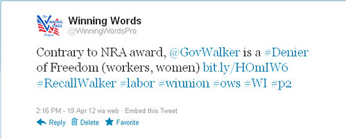 Sample Tweet—Contrary to the NRA award, Governor Walker is a Denier of Freedom (workers, women).