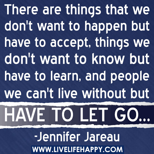 There Are Things We Don 39 T Want To Happen Live Life Happy