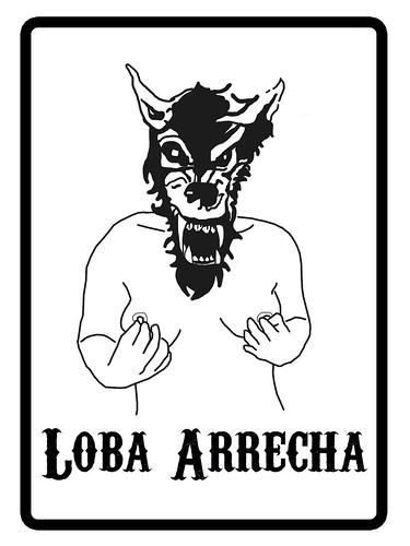 Loba Arrecha. by Lobas Furiosas!