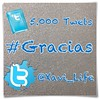 5.000 #Twets 5.000 #Gracias 5.000 #Happy_Day s 5.000 #Happy_Life