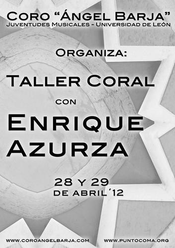 TALLER CORAL CON ENRIQUE AZURZA - LEÓN 28 Y 29 ABRIL´12 by juanluisgx
