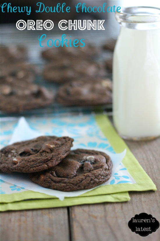 Chewy Double Chocolate Oreo Chunk Cookies | Lauren's Latest