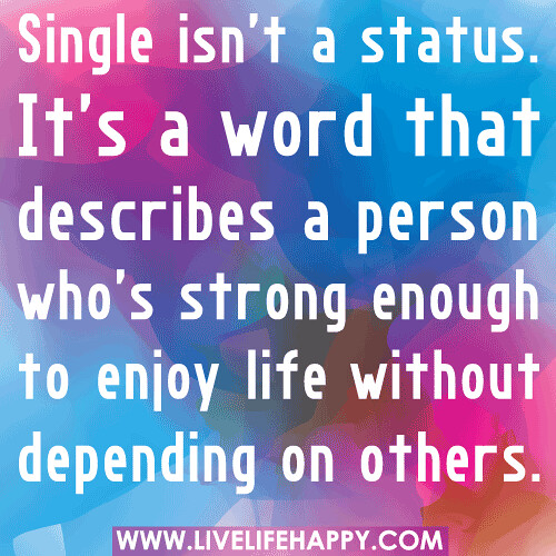 Single isn't a status. It's a word that describes a person who's ...