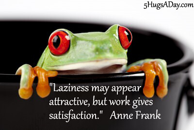 Laziness May Appear… via @5hugsaday | 5HugsADay.com