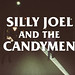 SILLY JOEL AND THE CANDYMEN