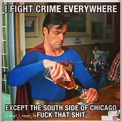 Now we know why things aren't getting better in #Chicago #Superman #GunControl #HereIComeToSaveTheDay
