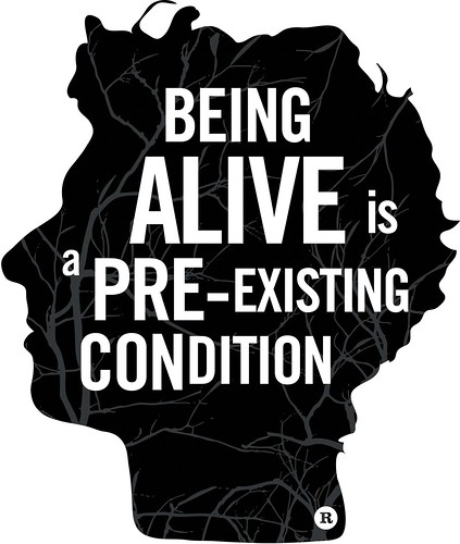 Being alive is a pre-existing condition