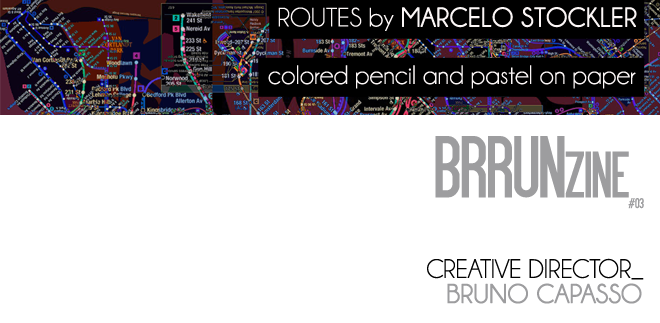 Routes by Marcelo Stockler — BRRUNzine #03 — Creative Director: Bruno Capasso