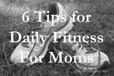6 Tips for Daily Fitness for Moms