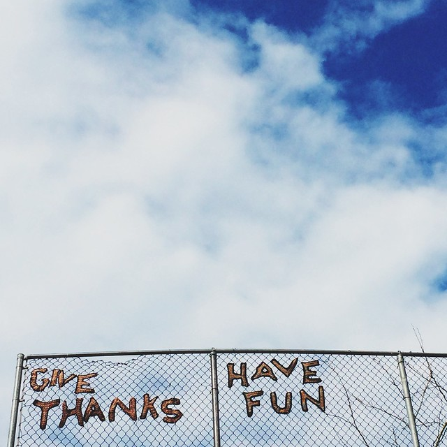 give thanks and have fun