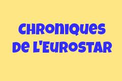 chroniques de l'eurostar