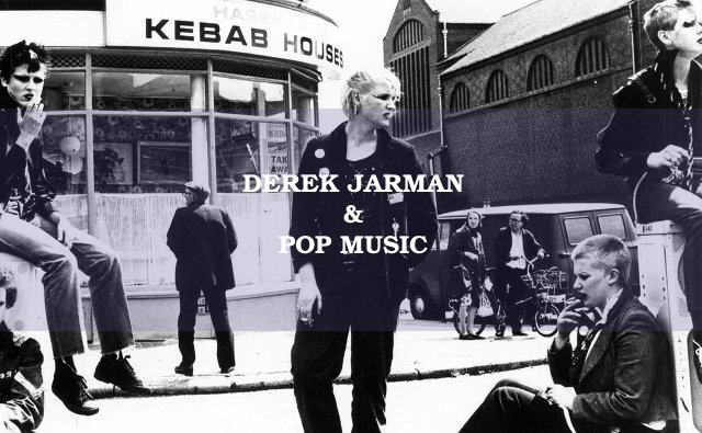 derek-jarman-and-pop-music