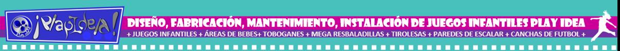 VENTA, DISEÑO, FABRICACIÓN, MANTENIMIENTO DE JUEGOS INFANTILES PLAY IDEA! EN MEXICO PARA SALONES DE FIESTAS INTERIOR