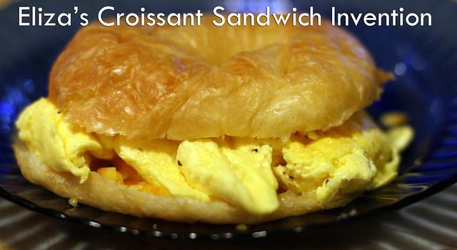 Eliza's Croissant Sandwich Invention