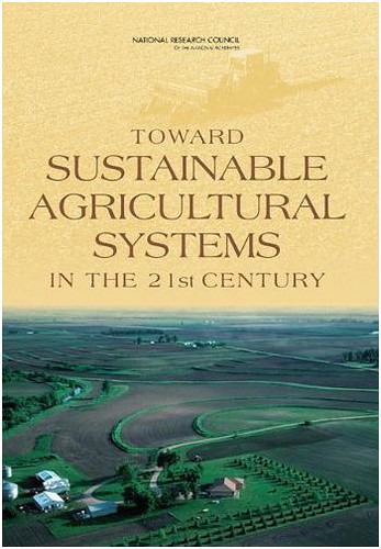 The National Research Council's Toward Sustainable Agricultural Systems in the 21st Century (2010)