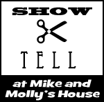 Show and Tell at Mike and Molly's House
