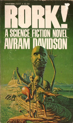 Rork! by Avram Davidson. Manor Books 1977. Cover artist Richard Clifton-Dey