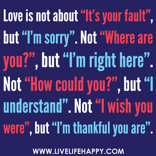 Love is not about it s your fault but i m sorry not where are