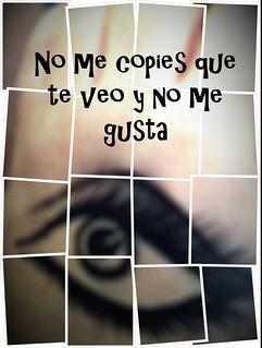 No me copies