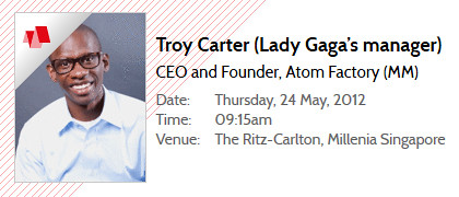 Troy Carter and other speakers will be at All That Matters from 22-26 May 2012 at The Ritz Carlton, Millenia Singapore.