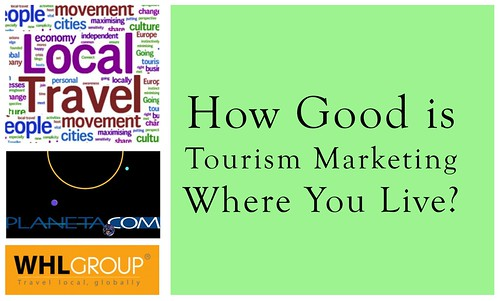 How good is tourism marketing where you live?