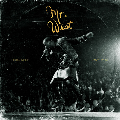 Urban Noize & Kanye West - Mr. West