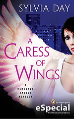 June 5th 2012 by Penguin Publishing                    A Caress of Wings (Renegade Angels #1.5) by Sylvia Day
