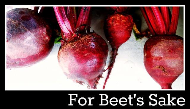 For Beet's Sake