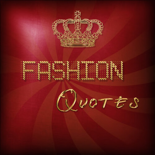 FASHION QUOTES - Coming soon!