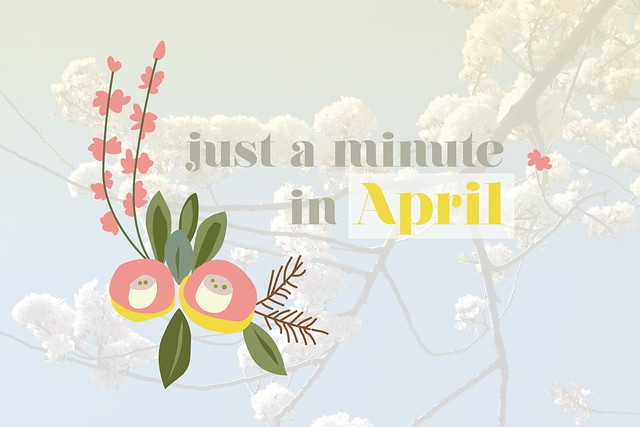 Just a minute in April
