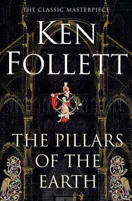 The Pillars of the Earth by Ken Follet