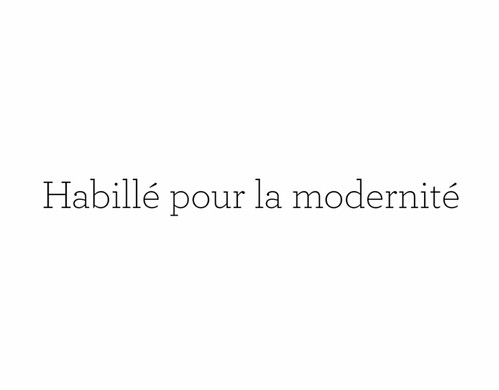 """""""Habillé pour la modernité"""""""