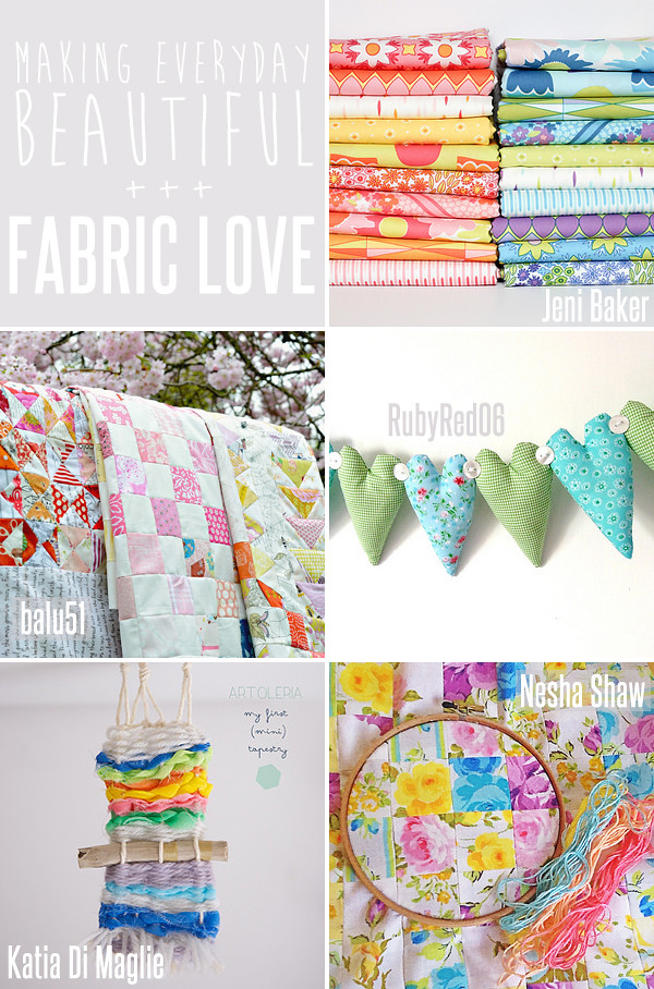 making everyday beautiful : fabric love | Emma Lamb