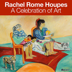 Rachel Rome Houpes: A Celebration of Art