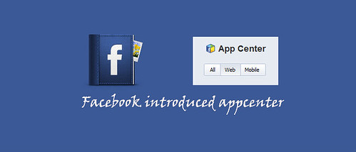 Facebook introduced appcenter / Anil Labs