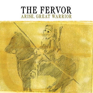 Arise, Great Warrior, The Fervor