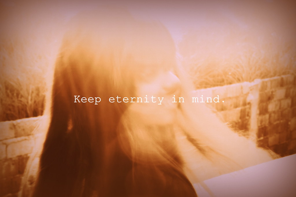keep eternity in mind