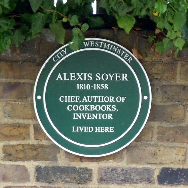 Alexis Soyer green plaque - Alexis Soyer  1810-1858  chef, author of  cookbooks,  inventor  lived here
