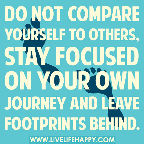 Compare Life Quotes Custom Don't Ever Compare Yourself To Others  Live Life Happy