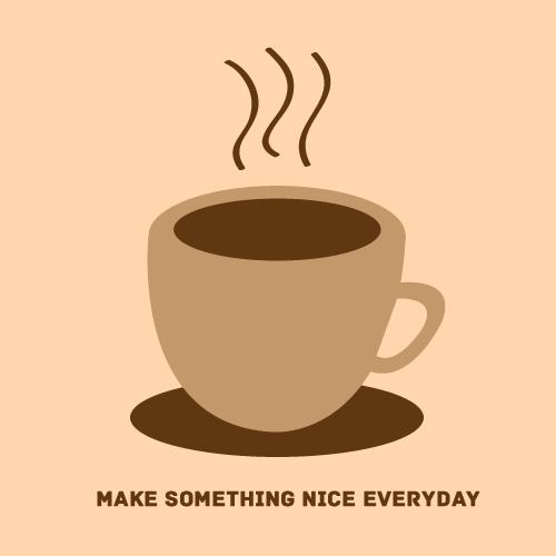 Make Something Nice Everyday