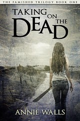 August 2012                 Taking on the Dead (The Famished Trilogy #1) by Annie Walls