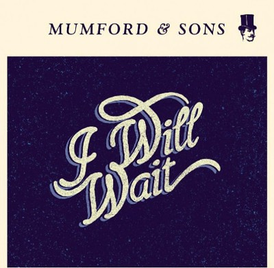 Mumford And Sons - I Will Wait