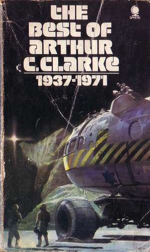 The Best of Arthur C. Clarke 1937 - 1971. Sphere 1973. Cover artist Chris Foss